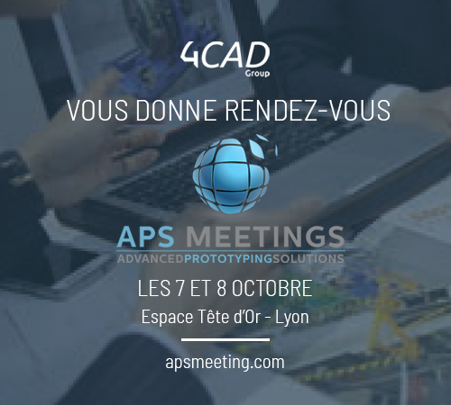 APS Meetings, le RDV business de la fabrication additive et du développement produit
